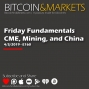 Artwork for CME, Mining and China | Bitcoin & Markets