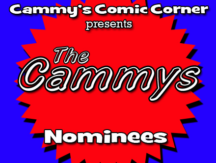 Cammy's Comic Corner Presents: The Cammys - Nominees