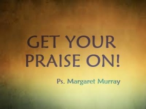 Get Your Praise On
