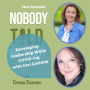 Artwork for Ep 56 Developing Leadership While COVID-ing with Geri Gottlieb