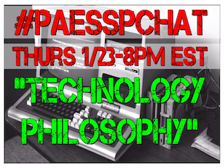 "Twitter Chat: #PAESSPChat Thurs. 1/23/2014 at 8pm EST - Topic: ""Technology Philosophy!"""