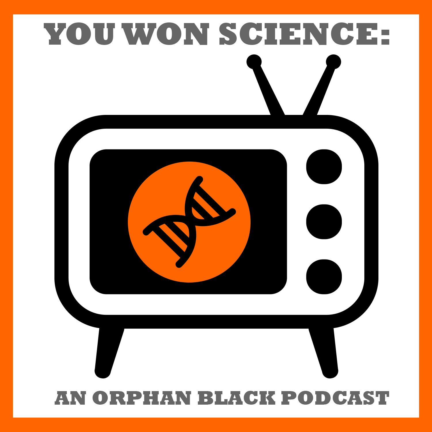 You Won Science: An Orphan Black Podcast show art