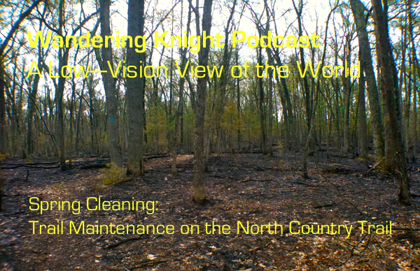 #18: Spring Cleaning, Trail Maintenance on the North Country Trail