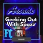 Artwork for FC 089: Geeking Out With Spazz
