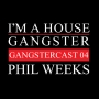 Artwork for Phil Weeks - The Gangstercast #04