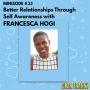 Artwork for Ep #33 *Minisode* Francesca Hogi -- Better Relationships Through Self Awareness
