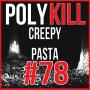 Artwork for Episode 78:  Creepy Pasta
