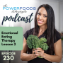 Artwork for 230: Emotional Eating Therapy Week 2 | Mindset and Motivation
