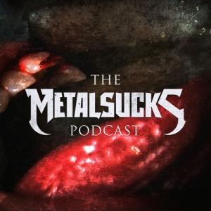 The MetalSucks Podcast
