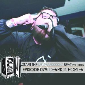 Start The Beat 079: DERRICK PORTER