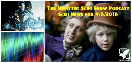 The Monster Scifi Show Podcast - Scifi News for 9/6/2016