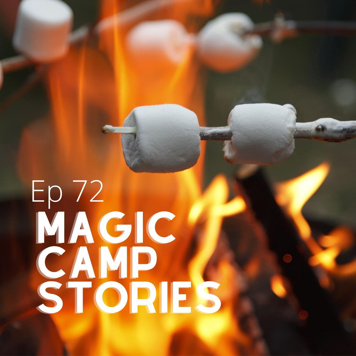 #72 - It's Magic Camp Story Time!