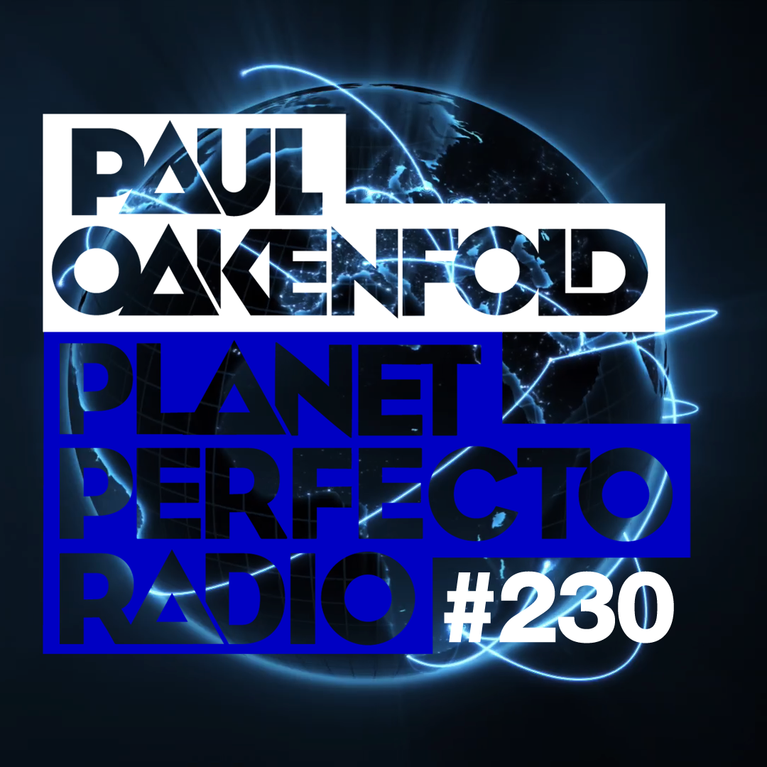 Planet Perfecto Podcast 230 ft. Paul Oakenfold