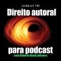 Artwork for SerifaCast #48 Direito Autoral para podcast