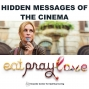 Artwork for 08-11-19 Hidden Messages of the Cinema: Eat, Pray, Love