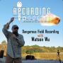 Artwork for Dangerous Field Recording with Watson Wu
