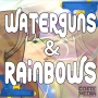 Artwork for Waterguns & Rainbows - Episode 1