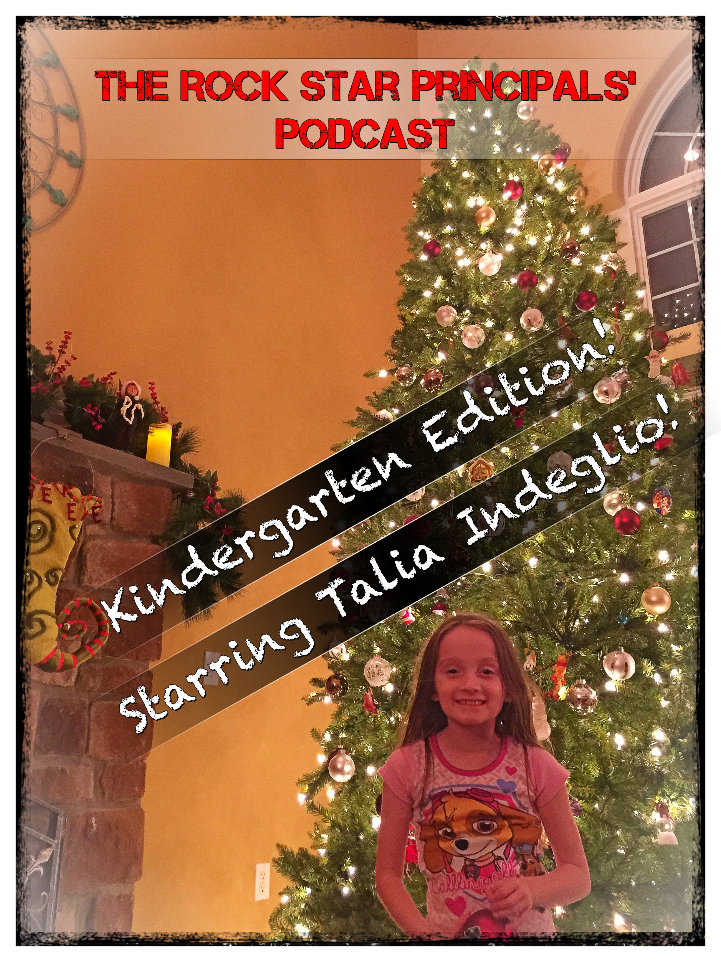 Kindergarten Edition: The Rock Star Principals' Podcast with Talia Toots!