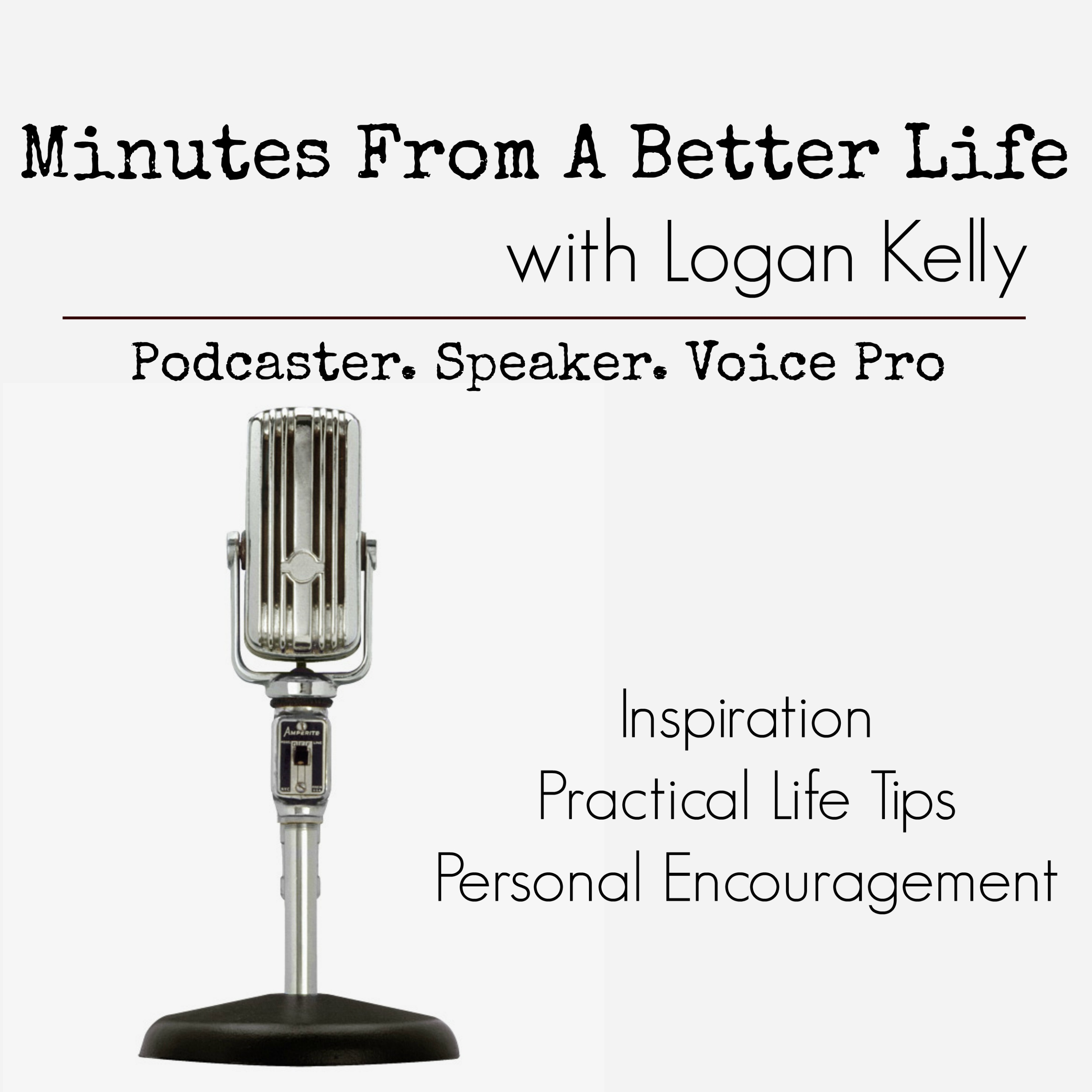 Minutes From a Better Life with Logan Kelly show art