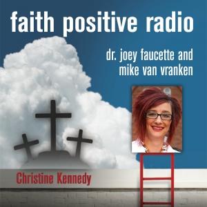 Faith Positive Radio: Christine Kennedy