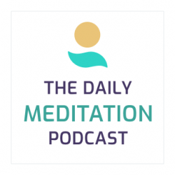 Daily Meditation Podcast: Calm Your Mind