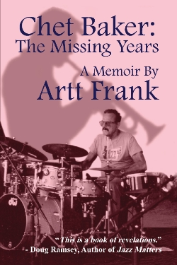 Podcast 423: A Conversation with Artt Frank about Chet Baker