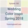 Artwork for #160 - Wedding Color Inspo Spring 2018