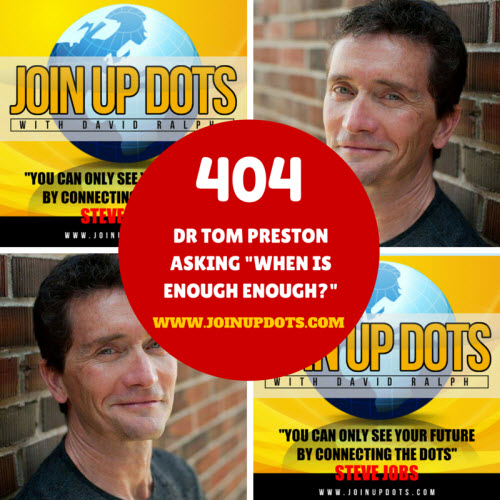 404: Dr Tom Preston: A Man Who Knows When Enough Is Enough
