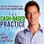 Artwork for CBP 088: Monthly Payment Plan Membership Model for a Cash-Based Practice with Cameron Garber