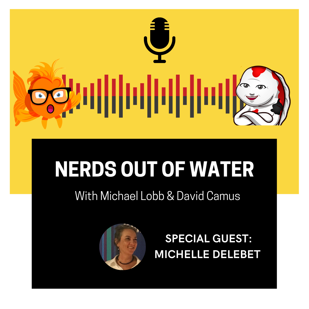 Nerds out of Water - Michelle Delebet
