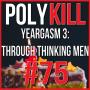 Artwork for Episode 75: Yeargasm 3: Through-Thinking Men