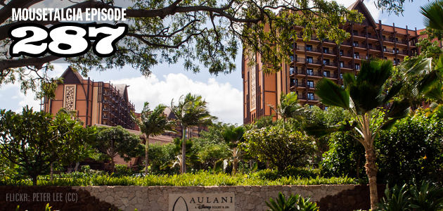 Mousetalgia Episode 287: The Aulani Resort