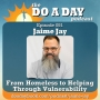 Artwork for 051. From Homeless to Helping Through Vulnerability with Jaime Jay