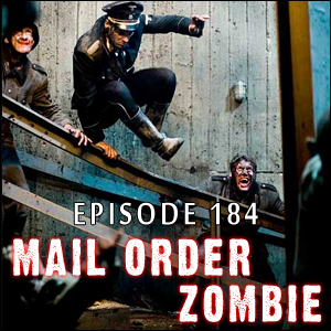 Mail Order Zombie #184 - War of the Dead, Exit Humanity, Eloise J. Knapp, Peter Clines, Scott M. Baker & Danielle Harris
