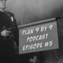 Artwork for Plan 9 by 9: Plan 5 - Minutes 36:01-45:00 with guest Evan Quiring