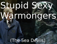 Stupid Sexy Warmongers (The Sea Devils)