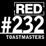 Artwork for RED 232: The Cult Of Toastmasters - Advice For Podcasters