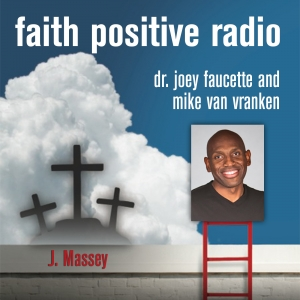 Faith Positive Radio: J Massey