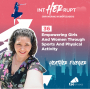 Artwork for INT 036: Empowering girls and women through sports and physical activity
