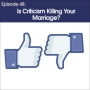 Artwork for #48 - Is Criticism Killing Your Marriage?