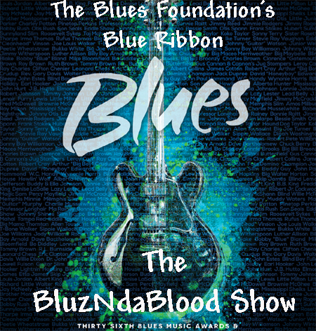 The BluzNdaBlood Show #239, Blue Ribbon Blues, 2016!