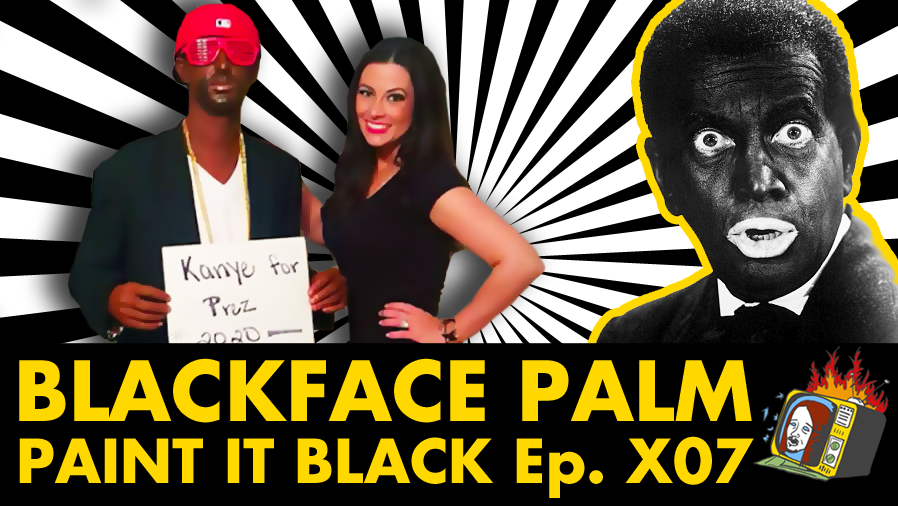 Paint It Black - Ep. X07 (RACEBENDING, BLACKFACE, HALLOWEEN, KANYE WEST)