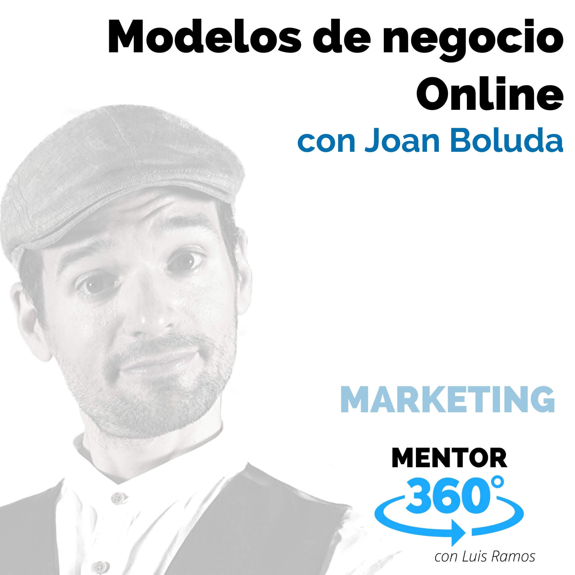 Modelos de negocio Online, con Joan Boluda - MARKETING