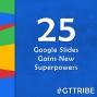 Artwork for Google Slides Gains New Superpowers - GTT025