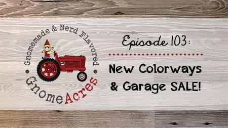 Artwork for Ep 103: New Colorways & Garage SALE!