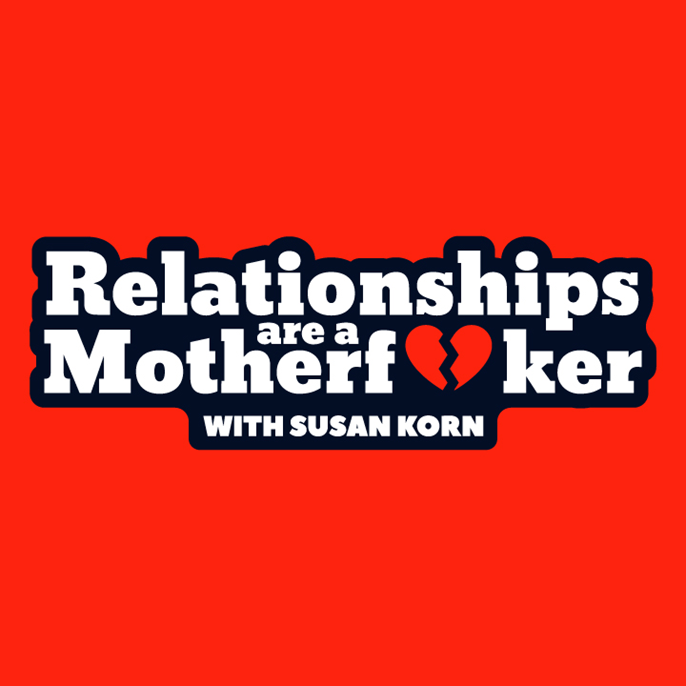 Relationships Are A Motherf**ker show art