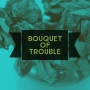 Artwork for Bouquet of Trouble