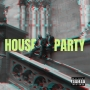 """Artwork for Welcome To The """"House Party"""""""