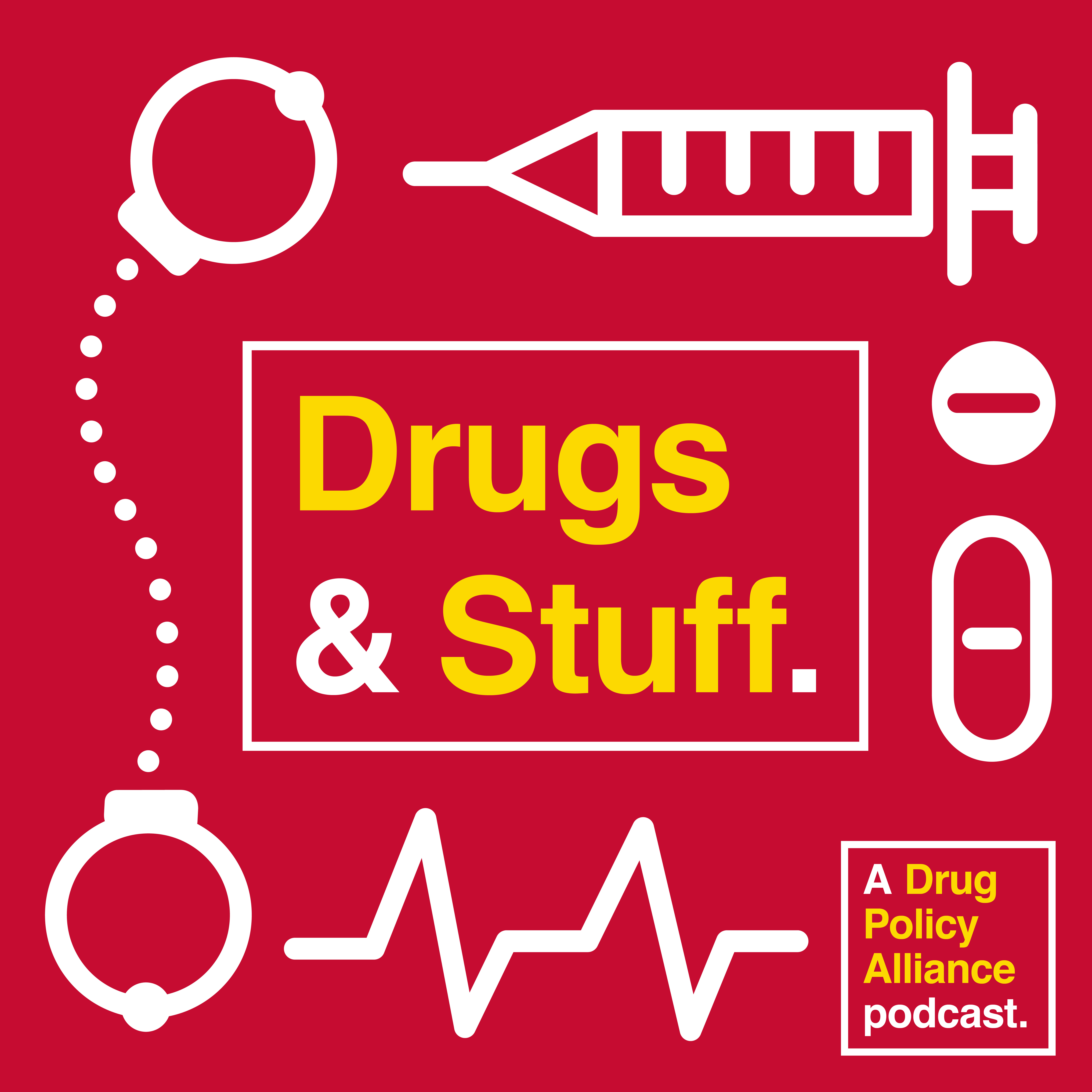 Drugs and Stuff: A Podcast about Drugs, Harm Reduction, Mass Incarceration, The Drug War and other Stuff, from the Drug Policy Alliance show art