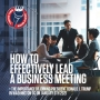 Artwork for How to Effectively Lead a Business Meeting + The Importance of Joining President Donald J. Trump in Washington DC on January 6th 2021